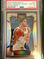 🔥 🔥2015 PANINI SELECT #16 KARL-ANTHONY TOWNS PSA 10 GEM MINT SILVER PRIZM🔥🔥