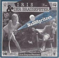 7 45 Iris & der Brausepeter - Nassspritzen RARE NM Condition NDW Single