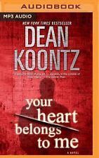 Your Heart Belongs to Me by Dean Koontz (2016, MP3 CD, Unabridged)