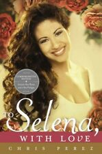 To Selena, With Love, Paperback by Perez, Chris, Brand New, Free P&P in the UK
