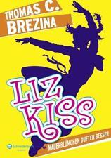 Mauerblümchen duften besser / Liz Kiss Bd.1 von Thomas Brezina (2013, Gebundene Ausgabe)