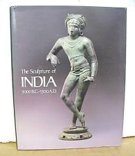 The Sculpture of India 3000B.C. - 1300A.D. by Pramod Chandra HB/DJ *Review Copy*