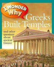 I Wonder Why Greeks Built Temples: and Other Questions about Ancient Greece