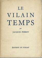 RARE EO JACQUES PERRET ( ARTICLES & PAMPHLETS )  : LE VILAIN TEMPS