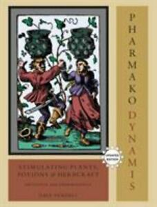Very Good, Pharmako/Dynamis, Revised and Updated: Stimulating Plants, Potions, a