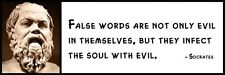 Wall Quote -SOCRATES - False words are not only evil in themselves, but they inf
