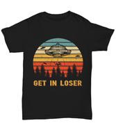 Get in Loser Alien UFO Abduction T-Shirt Funny Tee Gifts Men Women Vintage Retro