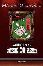 NEW Adiccin Al Juego de Azar (Spanish Edition) by Mariano Chliz Montas