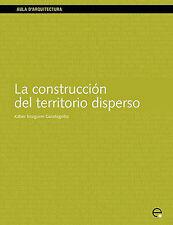 NEW La Construccin del Territorio Disperso (Aula D'Arquitectura)
