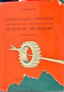 DIZIONARIO TECNICO ITALIANO-INGLESE - GIORGIO MAROLLI - LE MONNIER 1960