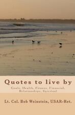 Quotes : To live By by Lt. Bob Weinstein USAR-Ret. (2009, Paperback)