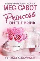 (Very Good)-Princess on the Brink (Princess Diaries) (Hardcover)-Cabot, Meg-0060