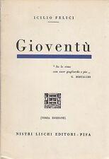 GIOVENTU' di Icilio Felici - Nistri Lischi editori 1938 (III edizione)