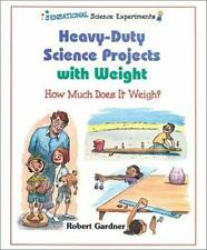 Heavy-Duty Science Projects with Weight: How Much Does It Weigh? (Sensational Sc