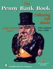 The Penny Bank Book (Schiffer Book for Collectors), , Moore, Susan, Moore, Andy,