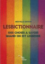 Le Lesbictionnaire Collector : 1000 Choses a Savoir Quand on Est Lesbienne...