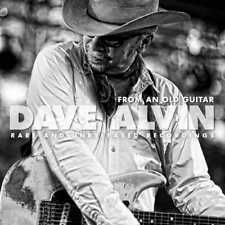 Dave Alvin - From An Old Guitar, Rare And Unreleased Recordings (NEW CD)