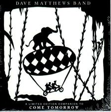 Dave Matthews Band * A limited edition to Come Tomorrow ***  7  Tracks !!!