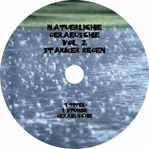 Natürliche Geräusche 2 STARKER REGEN Naturklänge Natural Nature Sounds Audio CD
