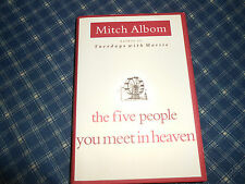 THE FIVE PEOPLE YOU MEET IN HEAVEN  ~ Mitch Albom ~ 2003 ~ Great read!