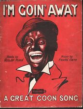 I'm Goin Away A Great Coon Song 1907 Large Format Sheet Music