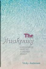 The Awakening: A Conscious Shift To A Higher Realm: By Vicky Anderson
