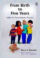 From Birth to Five Years: Children's Developmental Progress Mary D. Sheridan