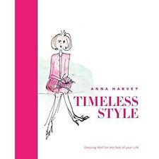 Good, Timeless Style: Dressing well for the rest of your life, Anna Harvey, Book