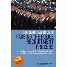 Definitive Guide To Passing The Police Recruitment Process: A handbook for prosp