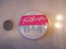 VINTAGE 1984 Get Footloose PINBACK Button PIN Paramount Pictures Patrick Swayze