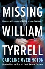 NEW Missing William Tyrrell By Caroline Overington (Paperback) FREE Shipping