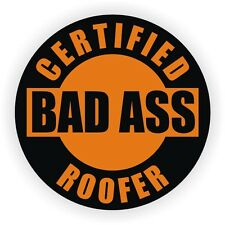Certified Bad Ass Roofer Hard Hat Decal / Helmet Sticker Label Roofing Shingles