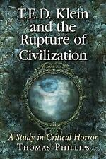 T.E.D. Klein and the Rupture of Civilization: A Study in Critical Horror (Paperb