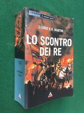 George R.R.MARTIN - LO SCONTRO DEI RE Urania Saghe(2008) Cronache Ghiaccio Fuoco