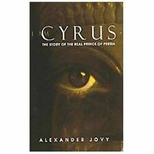 I am Cyrus: The Story of the Real Prince of Persia, , Jovy, Alexander, Good, 201
