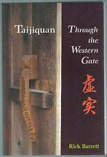 Taijiquan : Through the Western Gate by Rick Barrett (2006, Paperback)