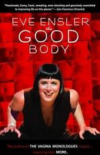 The Good Body by Eve Ensler (2005, Paperback)