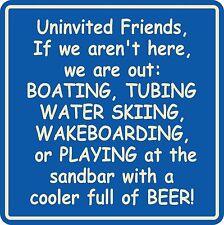Custom Uninvited Guest Lake Sign Tubing Water Skiing Wakeboarding Beer Beach #3a
