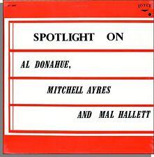 Spotlight on Al Donahue, Mitchell Ayres, and Mal Hallett - New LP Record!