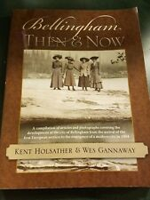 Bellingham Then and Now Holsather and Gannaway paperback 2008
