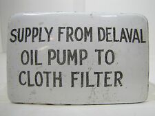 Old Porc Industrial Factory Sign 'SUPPLY FROM DELAVAL OIL PUMP TO CLOTH FILTER'