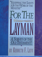 For the Layman A Survey of the Old Testament by Kenneth F. Levy Home School