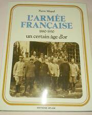 JDN LIVRE ARMEE FRANÇAISE 1880 1930 Un certain age d or Edit Atlas 1987