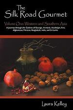 The Silk Road Gourmet : Volume One by Laura Kelley (2009, Paperback)