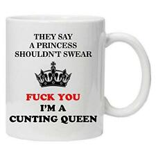 I was told a princess doesnt swear, F**K you I'm a queen - Novelty Coffee Mug