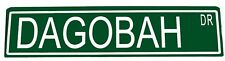 "Metal Custom Street Sign ""DAGOBAH DR"" Star Wars Yoda Planet Wookie 41080"