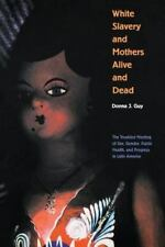 White Slavery and Mothers Alive and Dead: The Troubled Meeting of Sex, Gender,
