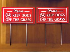 2 signs Keep Dogs Off Grass sign 12� X 6� with 2 steel stands red/white