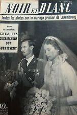 MARIAGE PRINCIER de LUXEMBOURG en COUVERTURE de NOIR et BLANC No 425 de 1953