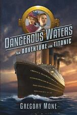 Dangerous Waters: An Adventure on the Titanic Mone, Gregory VeryGood